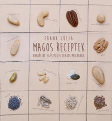 Frank J�lia - Magos receptek - Vari�ci�k eg�szs�ges olajos magvakra