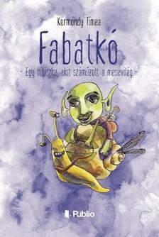 Tímea Körmöndy - Fabatkó - Egy hibiszke, akit száműzött a mesevilág [eKönyv: epub, mobi]