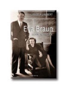 Lambert, Angela - Eva Braun els�llyedt �lete