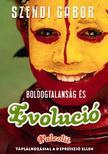 SZENDI GÁBOR - BOLDOGTALANSÁG ÉS EVOLÚCIÓ