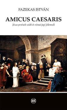 Fazekas István - Amicus caesaris