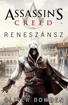 Oliver Bowden - Assassins Creed: Renesz�nsz