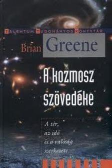 Brian Greene - A kozmosz sz�vete