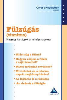 Dr. Igazvölgyi Katalin (szerk.) - Fülzúgás (tinnitus) - Hasznos tanácsok a mindennapokra
