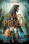 Holly Black, Cassandra Clare - MAGISZT�RIUM 1. - A VASPR�BA - KEM�NY BOR�T�S