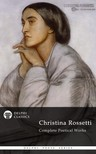 Rossetti Christina - Delphi Complete Works of Christina Rossetti (Illustrated) [eK�nyv: epub,  mobi]