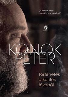 Konok Péter - Történetek a kerítés tövéből