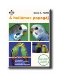RADTKE, GEORG A., - A hullámos papagáj
