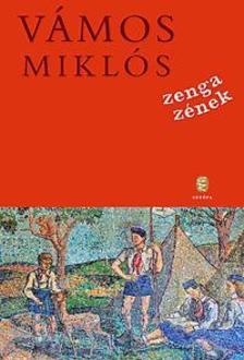 VÁMOS MIKLÓS - Zenga zének