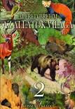 Alfred Brehm - Az állatok világa 2. kötet [eKönyv: epub, mobi]