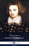 CHRISTOPHER MARLOWE - Delphi Complete Works of Christopher Marlowe (Illustrated) [eKönyv: epub,  mobi]
