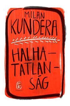 Milan Kundera - Halhatatlans�g