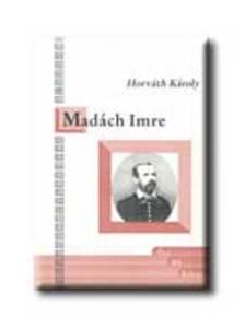 Horváth Károly - MADÁCH IMRE 1823-1864