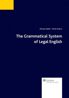 - The Grammatical System of Legal English [eK�nyv: epub, mobi]