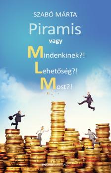 Szabó Márta - Piramis vagy Mindenkinek?! Lehetőség?! Most?!