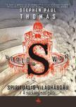 THOMAS, STEPHEN PAUL - World War S - Spiritu�lis vil�gh�bor� - A s�rk�ny szolg�l�i - A Spiritu�lis vil�gh�bor�-sorozat m�sodik k�tete