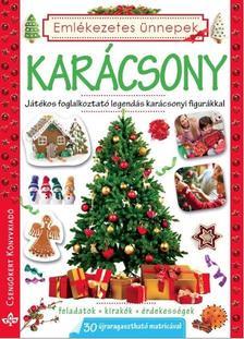 Bogos Katalin, N�meth Csongor - Kar�csony: J�t�kos foglalkoztat� legend�s kar�csonyi figur�kkal - Feladatok, kirak�k, �rdekess�gek 30 �jraragaszthat� matric�val