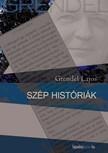 Grendel Lajos - Sz�p hist�ri�k   [eK�nyv: epub,  mobi]