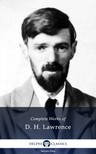 D. H. Lawrence - Delphi Complete Works of D.H. Lawrence (Illustrated) [eK�nyv: epub,  mobi]