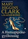 Mary Higgins Clark,  Alafair Burke - A Hamupip�ke-gyilkoss�g - A gyan� �rny�k�ban 2. [eK�nyv: epub, mobi]