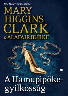 Mary Higgins Clark,  Alafair Burke - A Hamupipőke-gyilkosság - A gyanú árnyékában 2. [eKönyv: epub, mobi]