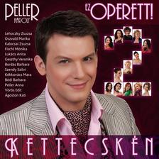 - Peller K�roly: Kettecsk�n-Ez Operett 2.