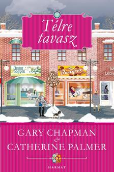 Gary Chapman - Catherine Palmer - Télre tavasz