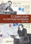 G�l �gnes �s G�l Julianna szerkesztette - Cs. Szab� L�szl� �s G�l Istv�n levelez�se 1933-1982