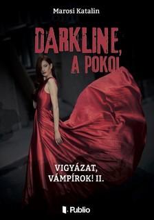 Katalin Marosi - DARKLINE, a pokol - Vigy�zat, v�mp�rok! 2. [eK�nyv: epub, mobi]