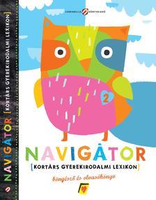 Szerk.: Lovász Andrea - Navigátor 2. - gyerekirodalmi lexikon, böngésző és olvasókönyv