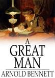 Bennett Arnold - A Great Man [eKönyv: epub,  mobi]