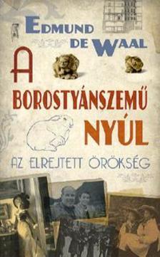 Edmund De Waal - A BOROSTY�NSZEM� NY�L - AZ ELREJTETT �R�KS�G