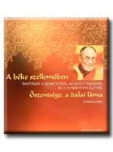 Dalai Láma - A BÉKE SZELLEMÉBEN - TANÍTÁSOK A SZERETETRŐL, AZ EGYÜTTÉRZÉS