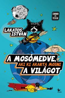 Lakatos Istv�n - A mos�medve, aki ki akarta mosni a vil�got