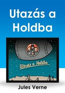 Jules Verne - Utaz�s a Holdba [eK�nyv: epub, mobi]