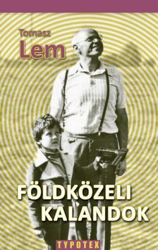 LEM, TOMASZ - F�ldk�zeli kalandok