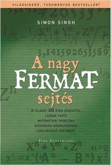Simon Singh - A nagy Fermat-sejt�s - A vil�got 350 �ven kereszt�l l�zban tart� matematikai probl�ma szencz�ci�s megold�s�nak lebilincsel� t�rt�nete