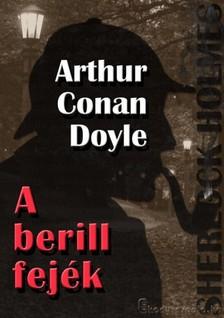 Arthur Conan Doyle - Sherlock Holmes - A berill fej�k �s egy�b t�rt�netek [eK�nyv: epub, mobi]