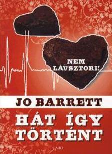 Jo Barrett - H�t �gy t�rt�nt (Nem l�vsztori)