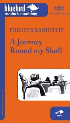 Karinthy Frigyes - A Journey Round my Skull - Utaz�s a kopony�m k�r�l [eK�nyv: epub, mobi]