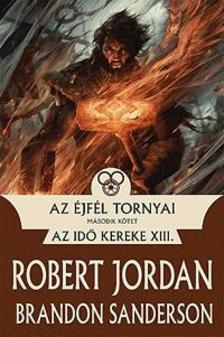 Jordan, Robert; Sanderson, Brandon - Az �jf�l tornyai II.