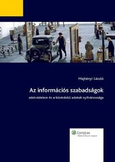MAJTÉNYI LÁSZLÓ - Az információs szabadságok - Adatvédelem és a közérdekű adatok nyilvánossága [eKönyv: epub, mobi]