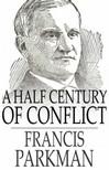 Parkman Francis - A Half Century of Conflict [eK�nyv: epub,  mobi]