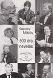 Kaposy Mikl�s (szerk.) - 500 �ra nevet�s (dedik�lt) [antikv�r]