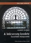 Albert Ildik� - A B�LCSESS�G KEZDETE - SZENTF�LDI �TIJEGYZETEK
