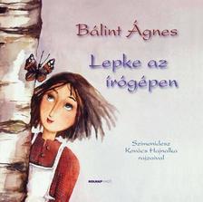 Bálint Ágnes - Lepke az írógépen
