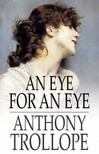 Anthony Trollope - An Eye for an Eye [eKönyv: epub,  mobi]