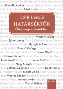 Tóth László - Határsértők. Önarckép - másokban I.