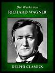 Richard Wagner - Saemtliche Werke von Richard Wagner (Illustrierte) [eK�nyv: epub,  mobi]