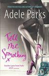 PARKS, ADELE - Tell Me Something [antikvár]
